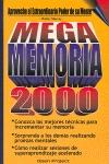MEGAMEMORIA 2000. APROVECHE EL EXTRAORDINARIO PODER DE SU MENTE