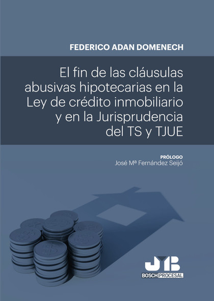 EL FIN DE LAS CLÁUSULAS ABUSIVAS HIPOTECARIAS EN LA LEY DE CRÉDITO INMOBILIARIO