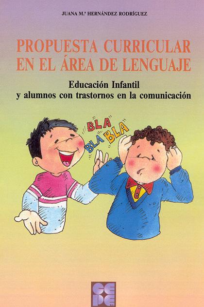 PROYECTO CURRICULAR EN EL ÁREA DEL LENGUAJE : EDUCACIÓN INFANTIL Y ALUMNOS CON TRASTORNOS EN LA