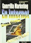 GUERRILLA MARKETING EN INTERNET. GANE DINERO A TRAVES DE LA RED