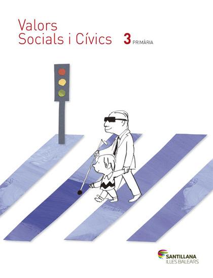 VALORS SOCIALS I CIVICS 3 PRIMARIA SANTILLANA ILLES BALEARS.