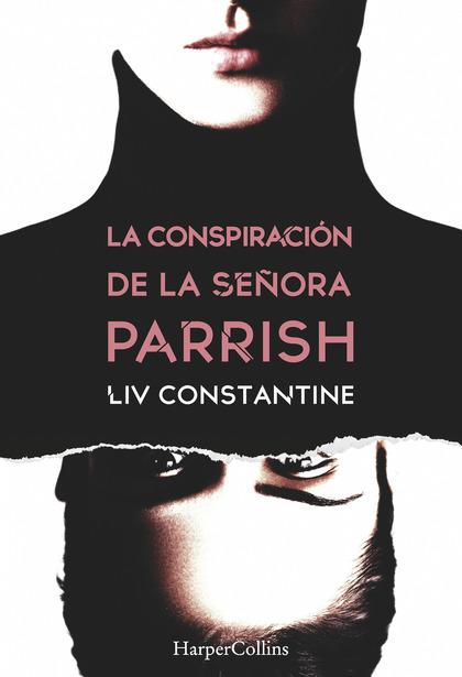 LA CONSPIRACIÓN DE LA SEÑORA PARRISH.