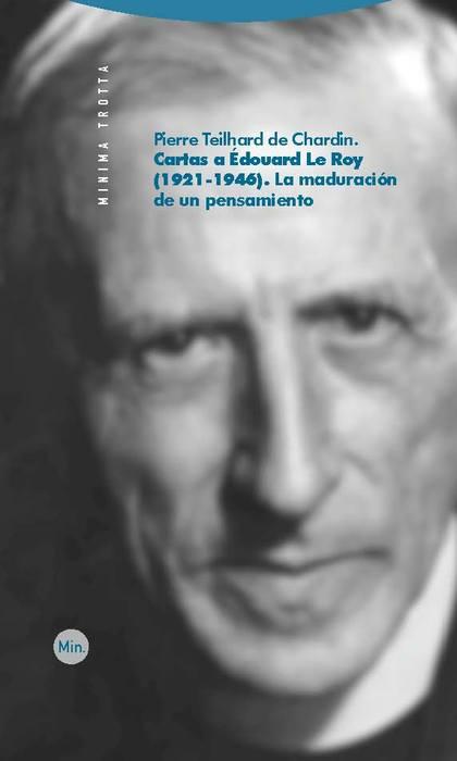 CARTAS A ÉDOUARD LE ROY (1921-1946) : LA MADURACIÓN DE UN PENSAMIENTO