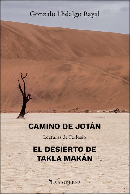 CAMINO DE JOTÁN ;; EL DESIERTO DE TAKLA MAKÁN. LECTURAS DE FERLOSIO