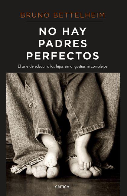 NO HAY PADRES PERFECTOS                                                         EL ARTE DE EDUC