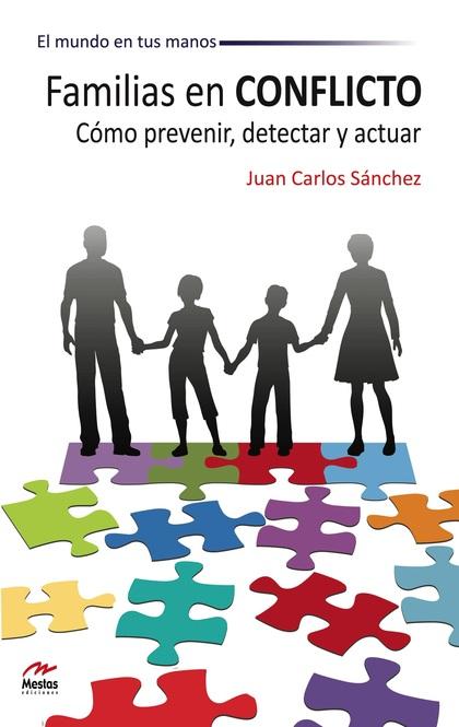 FAMILIAS EN CONFLICTO : CÓMO PREVENIR, DETECTAR Y ACTUAR