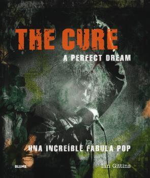 THE CURE. A PERFECT DREAM                                                       UNA INCREÍBLE F
