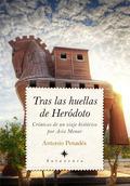 TRAS LAS HUELLAS DE HERÓDOTO. CRÓNICAS DE UN VIAJE HISTÓRICO POR ASIA MENOR