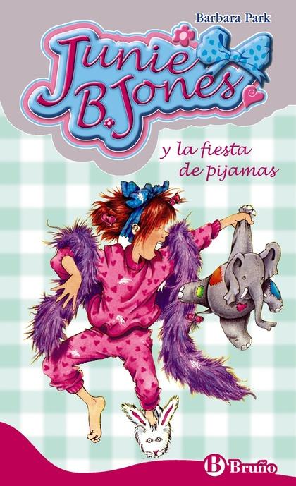 JUNIE B.JONES Nº13 - Y LA FIESTA DE PIJAMAS.