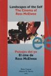 PAISAJES DEL YO: EL CINE DE ROSS MCELWEE = LANDSCAPES OF THE SELF : THE CINEMA OF ROSS MCELWEE