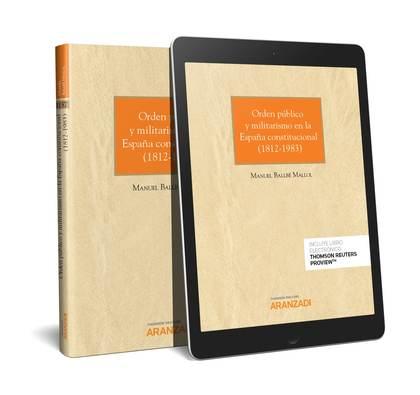 ORDEN PÚBLICO Y MILITARISMO EN LA ESPAÑA CONSTITUCIONAL (1812-1983)