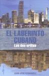 EL LABERINTO CUBANO: LAS DOS ORILLAS
