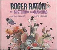 ROGER RATON Y EL MISTERIO DE LAS MANCHAS.
