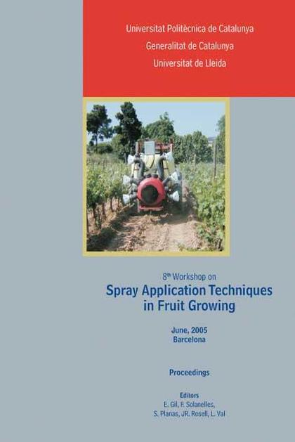 8TH WORKSHOP ON SPRAY APPLICATION TECNIQUES IN FRUIT GROWING : BOOK OF ABSTRACTS, BARCELONA 29
