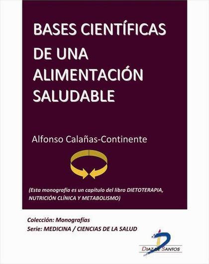 BASES CIENTÍFICAS DE UNA ALIMENTACIÓN SALUDABLE : DIETOTERAPIA, NUTRICIÓN CLÍNICA Y METABOLISMO