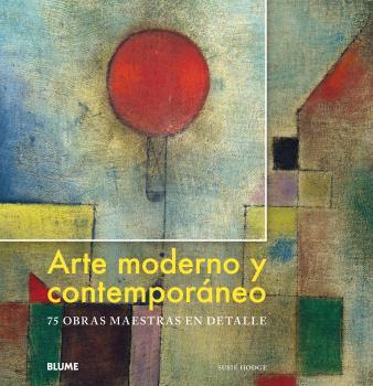 ARTE MODERNO Y CONTEMPORÁNEO                                                    75 OBRAS MAESTR