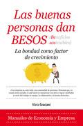 LAS BUENAS PERSONAS DAN BESOS (BENEFICIOS SOSTENIBLES). LA BONDAD COMO FACTOR DE CRECIMIENTO