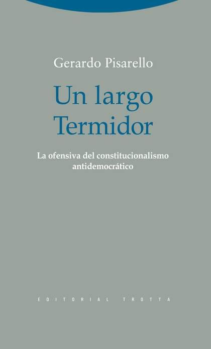 UN LARGO TERMIDOR : LA OFENSIVA DEL CONSTITUCIONALISMO ANTIDEMOCRÁTICO