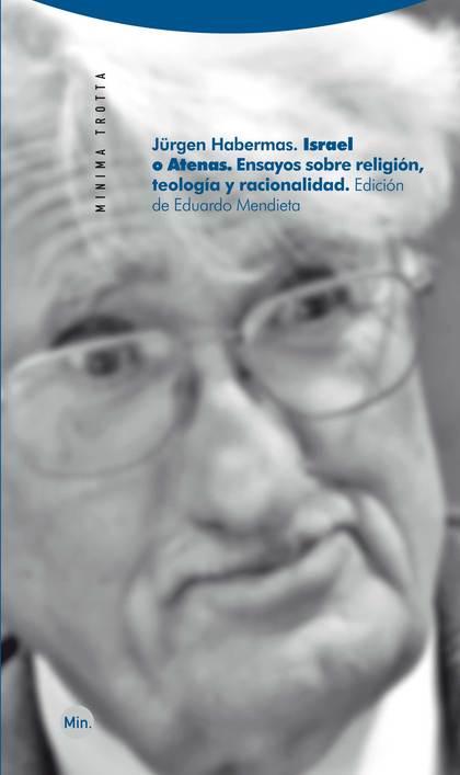 ISRAEL O ATENAS : ENSAYOS SOBRE RELIGIÓN, TEOLOGÍA Y RACIONALIDAD