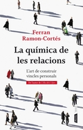 LA QUÍMICA DE LES RELACIONS. L´ART DE CONSTRUIR VINCLES PERSONALS