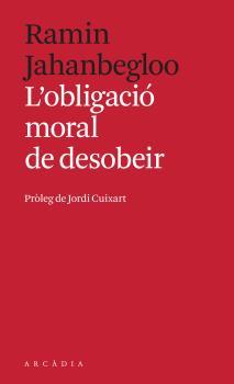 L´OBLIGACIÓ MORAL DE DESOBEIR