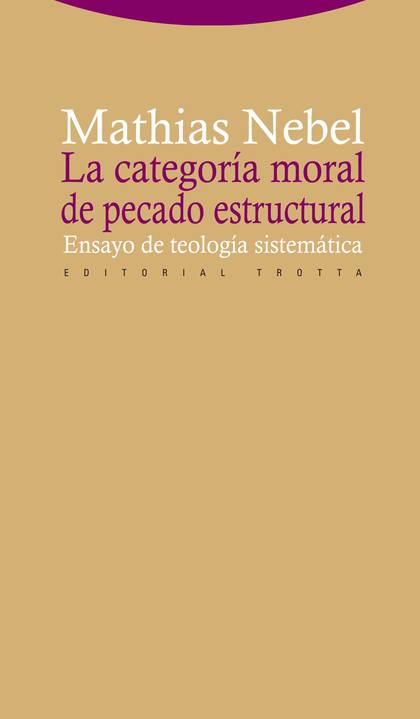 LA CATEGORÍA MORAL DE PECADO ESTRUCTURAL : ENSAYO DE TEOLOGÍA SISTEMÁTICA