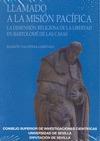 LLAMADO A LA MISIÓN PACÍFICA : LA DIMENSIÓN RELIGIOSA DE LA LIBERTAD EN BARTOLOMÉ DE LAS CASAS