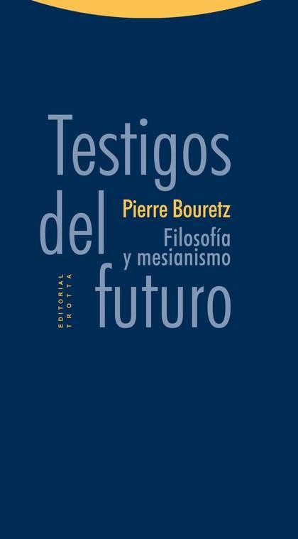 TESTIGOS DEL FUTURO : FILOSOFÍA Y MESIANISMO