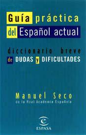 GUIA PRACTICA ESPAÑOL ACTUAL DICCIONARIO BREVE DUDAS DIFICULTADES