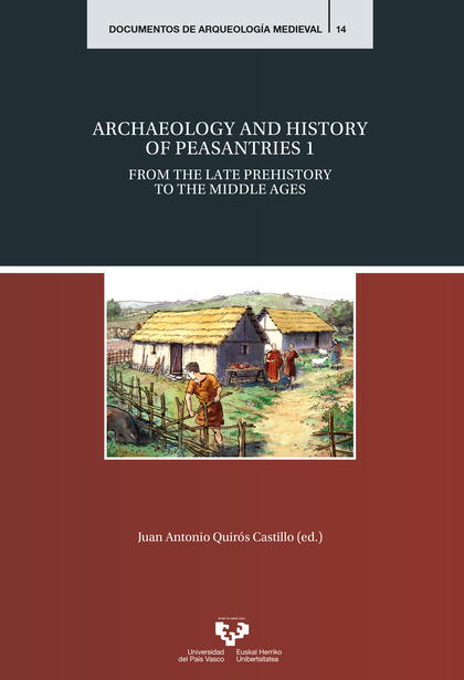ARCHAEOLOGY AND HISTORY OF PEASANTRIES 1                                        FROM THE LATE P