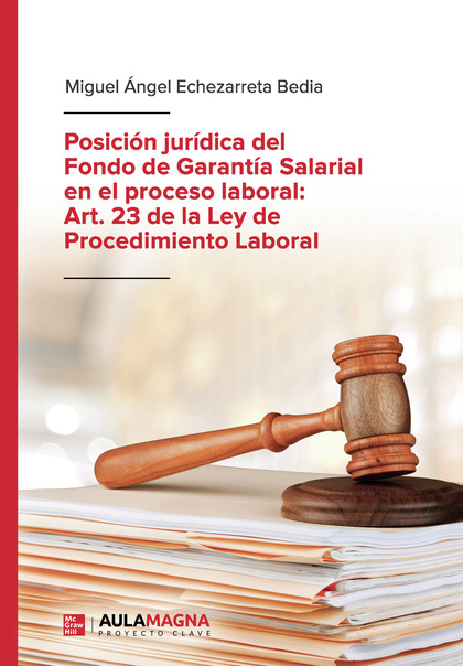 POSICIÓN JURÍDICA DEL FONDO DE GARANTÍA SALARIAL EN EL PROCESO LABORAL: ART. 23.