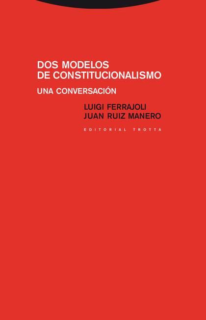 DOS MODELOS DE CONSTITUCIONALISMO : UNA CONVERSACIÓN