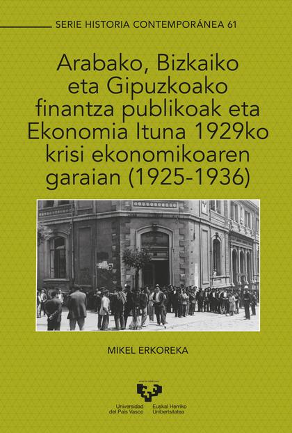 ARABAKO, BIZKAIKO ETA GIPUZKOAKO FINANTZA PUBLIKOAK ETA EKONOMIA ITUNA 1929KO KR