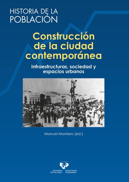 CONSTRUCCIÓN DE LA CIUDAD CONTEMPORÁNEA                                         INFRAESTRUCTURA