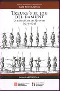 TREURE´S EL JOU DEL DAMUNT: LA REVOLTA DE LES QUINTES (1773-1774).