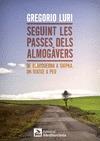 SEGUINT LES PASSES DELS ALMOGÀVERS : DE BLANQUERNA A SHIPKA, UN VIATGE A PEU