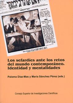 LOS SEFARDÍES ANTE LOS RETOS DEL MUNDO CONTEMPORÁNEO : IDENTIDAD Y MENTALIDADES