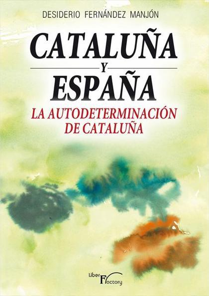CATALUÑA Y ESPAÑA : LA AUTODETERMINACIÓN DE CATALUÑA