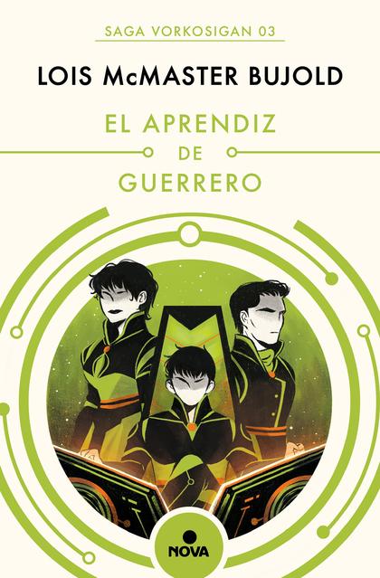 EL APRENDIZ DE GUERRERO (LAS AVENTURAS DE MILES VORKOSIGAN).
