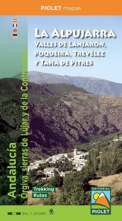 LA ALPUJARRA. VALLES DE LANJARÓN, POQUEIRA, TREVÉLEZ Y TAHA DE PITRES
