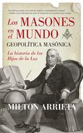 MASONES EN EL MUNDO: GEOPOLÍTICA MASÓNICA, LOS.