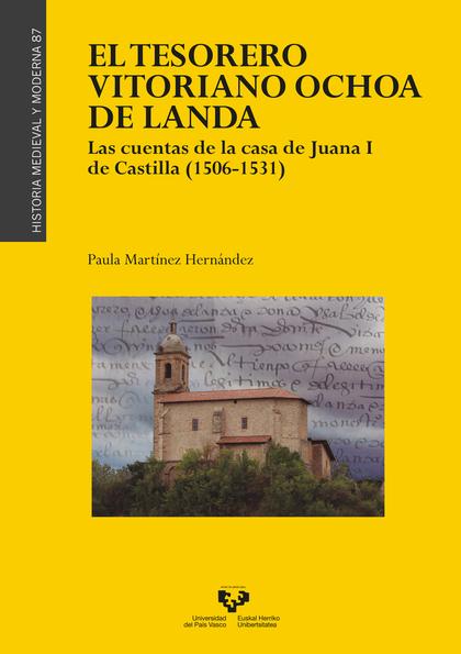 EL TESORERO VITORIANO OCHOA DE LANDA. LAS CUENTAS DE LA CASA DE JUANA I DE CASTI