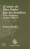 EL AMOR DE DIOS PADRE POR LOS HOMBRES EN LA ENSEÑANZA DE JUAN PABLO II