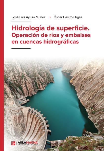 HIDROLOGÍA DE SUPERFICIE. OPERACIÓN DE RÍOS Y EMBALSES EN CUENCAS HIDROGRÁFICAS.