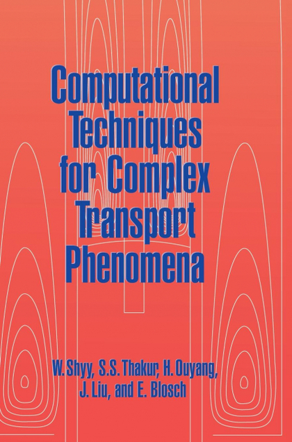 COMPUTATIONAL TECHNIQUES FOR COMPLEX TRANSPORT PHENOMENA