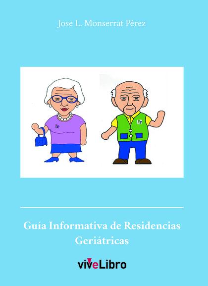 GUÍA INFORMATIVA DE RESIDENCIAS GERIÁTRICAS