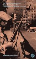 CUANDO LA LUZ CAMBIÓ. FOTOPERIODISMO EN LA TRANSICIÓN 1975-1982