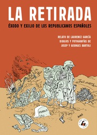 LA RETIRADA BARTOLI EXODO Y EXILIO DE LOS REPUBLICANOS ESPAÑOLES