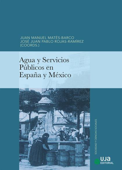 AGUA Y SERVICIOS PÚBLICOS EN ESPAÑA Y MÉXICO.