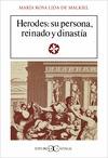 HERODES, SU PERSONA, REINADO Y DINASTÍA